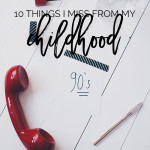 10 Things I Miss From My Childhood   A personal look into some of my favorite things as a 90's kid!