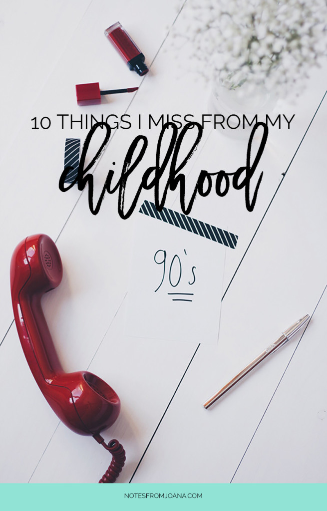 10 Things I Miss From My Childhood