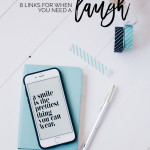 8 Links For When You Need A Laugh | Pin it & and read whenever you're feeling down!