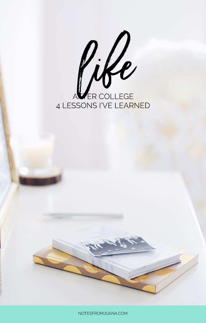 """4 Lessons I've Learned About Life After College 