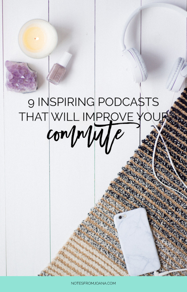 9 Inspiring Podcasts That Will Improve Your Morning Commute