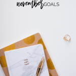 3 Goals For November | Setting small goals boosts our motivation and means a better chance of actually accomplishing them. Click through & find mine!