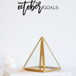 3 Goals For October | Setting small goals boosts our motivation and means a better chance of actually accomplishing them. Click through & find mine!