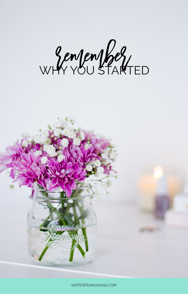 Remember Why You Started | A rant on overwhelm, perfection and creativity. Click through to read!