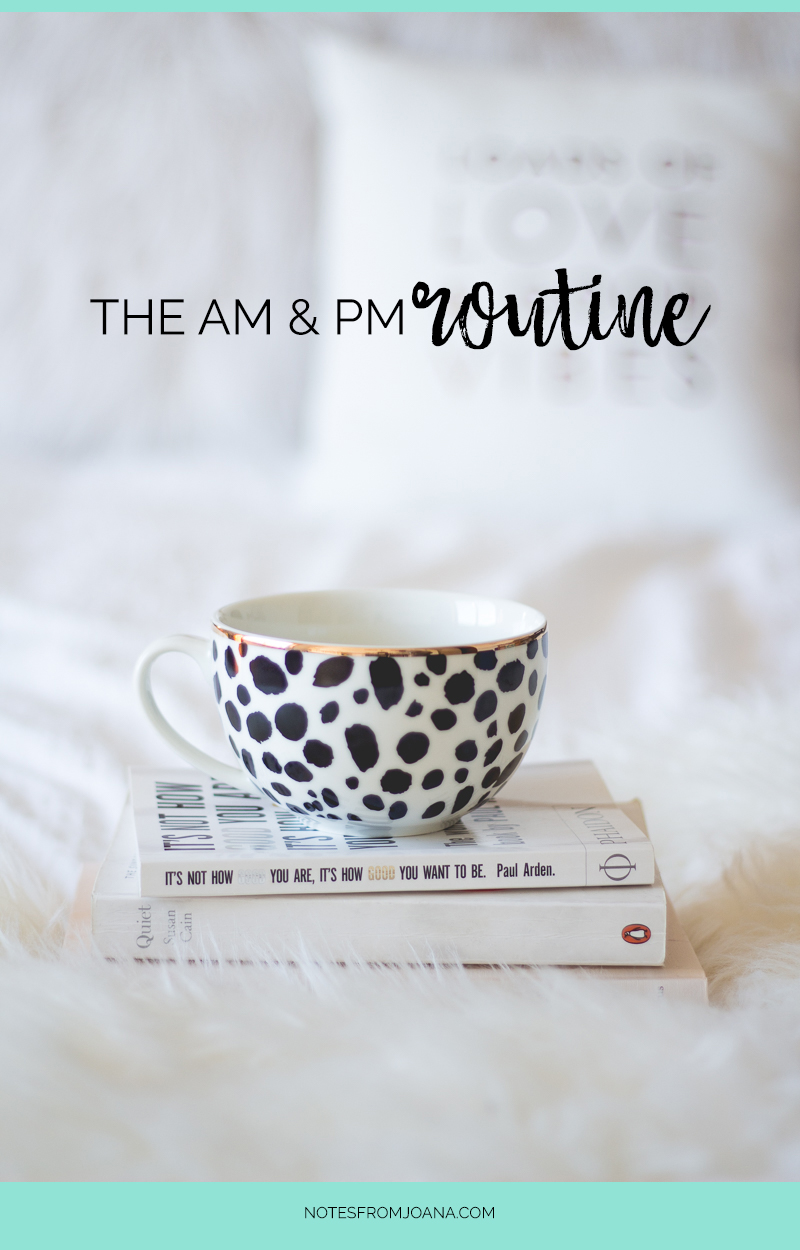 The AM & PM Routine | Sharing my daily routine, from getting ready to winding down before bedtime. Click through to read more!