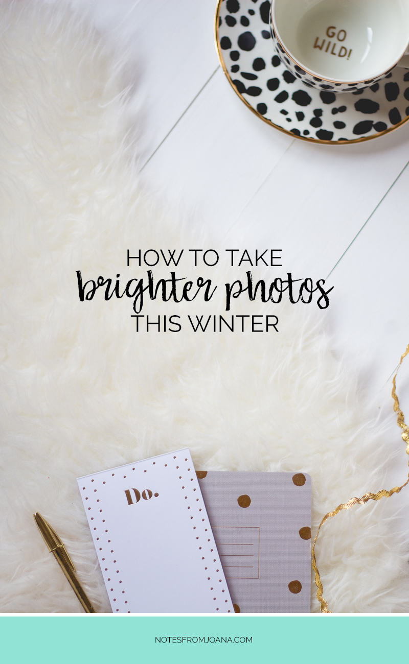 How To Take Brighter Blog Photos This Winter | Did you know that overcast weather can work in your favor? Find here how to take bright blog photos even during Winter! #lbloggers Click through to read & pin for later!