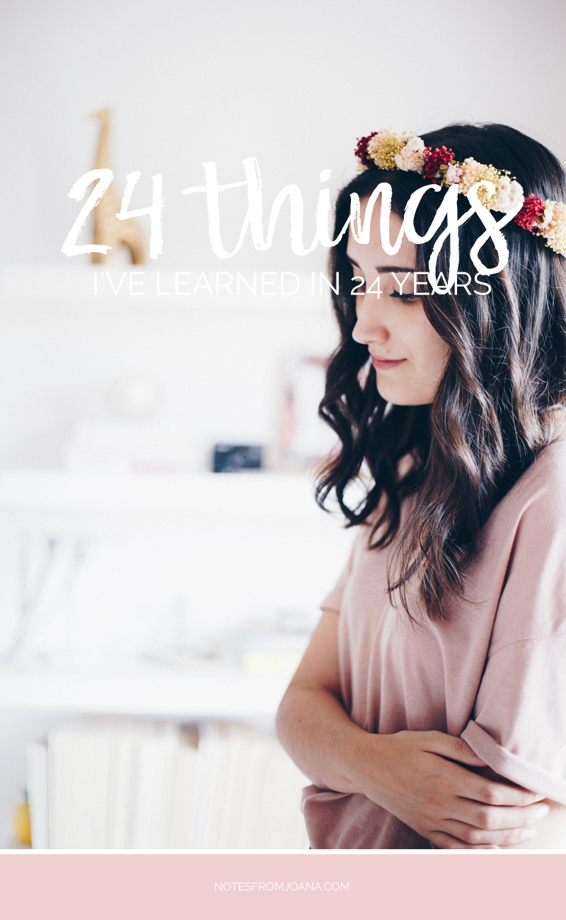 24 Things I've Learned In 24 Years // Everything I learned from maintaining friendships to self-growth to style. Click through to read more!