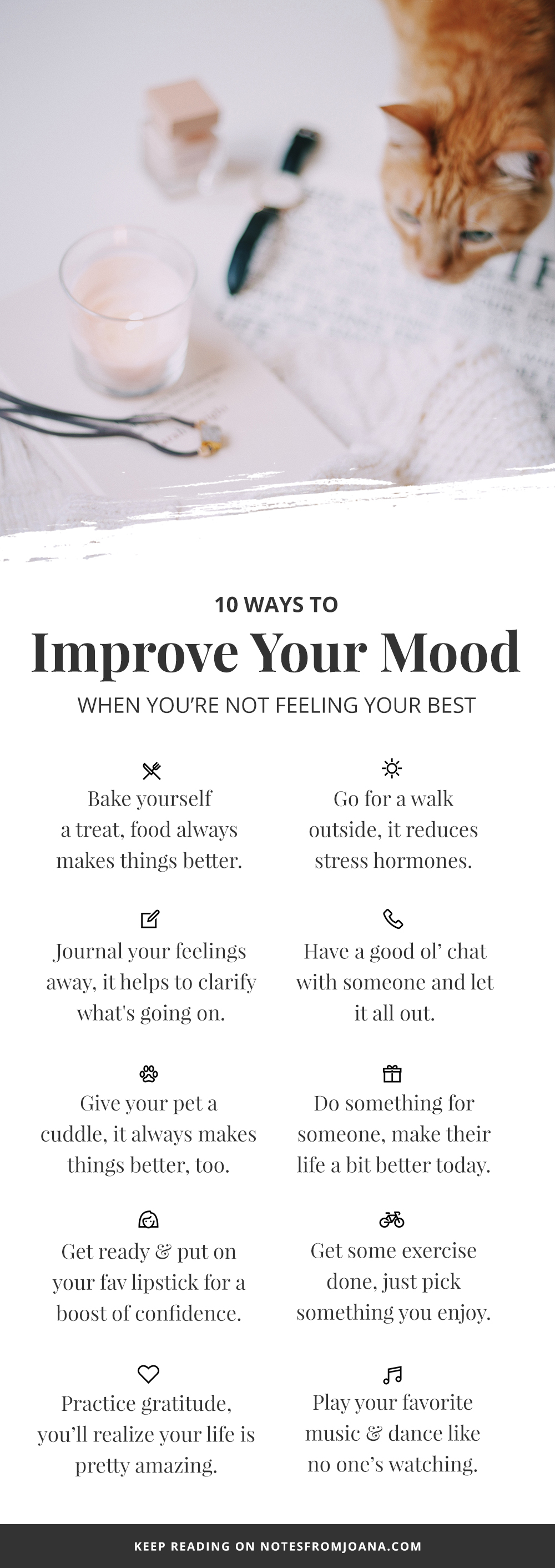 10 Ways To Improve Your Mood When You're Not Feeling Your Best // In a bad mood? Here are 10 ways to help you snap out of it. Click through to read more! // Notes from Joana