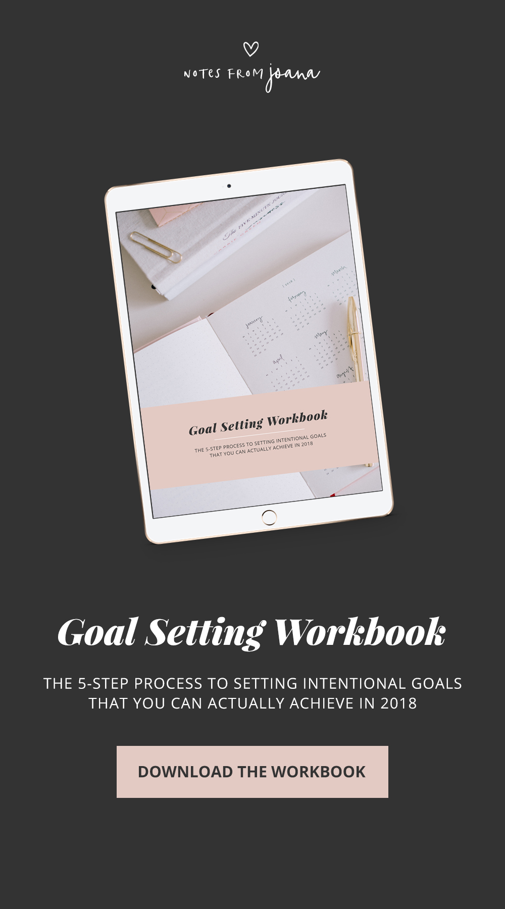 How To Set Intentional Goals That You Can Actually Achieve In 2018. New Year's Resolutions. Goal Setting. // Notes from Joana